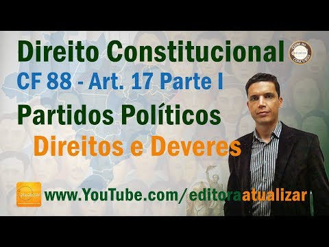 CF/88 - Art. 17 (Partidos Políticos - Parte I)