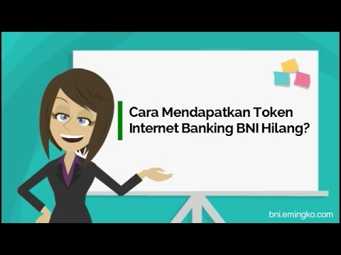 Cara Mendapatkan Token Internet Banking BNI Hilang?