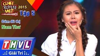 THVL   Cười xuyên Việt - Phiên bản nghệ sĩ 2015   Tập 5: Đêm đô thị - Nam Thư