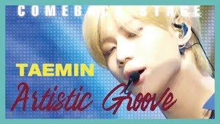 Gambar cover [ComeBack Stage] TAEMIN - Artistic Groove ,  태민 -  Artistic Groove  Show Music core 20190216