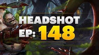 Dota 2 Headshot - Ep. 148