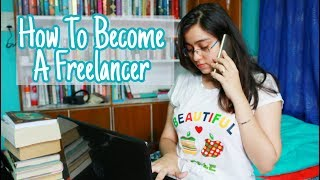 HOW TO BECOME A FREELANCER | Work Online From Home