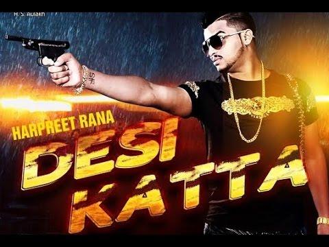 Desi Katta  Harpreet Rana