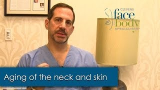 Dr Clevens on Aging of the Neck and Skin