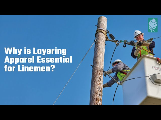 Why is Layering Apparel Essential for Lineman? at Electricity Forum