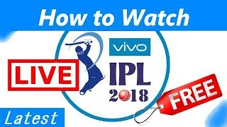 How to Watch IPL 2018 Live in HD for Free