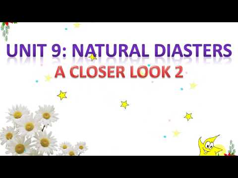 TIẾNG ANH 8 (10 NĂM) - Unit 09 Natural Disasters - Lesson 2: A Closer Look 2