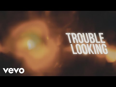 Trouble Looking Lyric Video