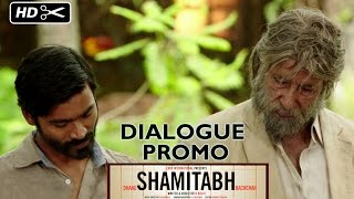 Dialogue Promo 6 - Shamitabh