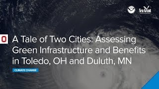 Webinar: A Tale of Two Cities: Assessing Green Infrastructure Costs and Benefits in Toledo, OH and Duluth, MN