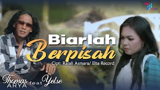 Download lagu Thomas Arya Feat Yelse Biarlah Berpisah Mp3