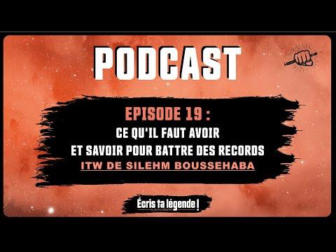 Podcast- Comment battre un record du monde ? (Silehm Boussehaba)