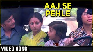 Aaj Se Pehle Aaj Se Zyada Video Song | Chitchor | Amol