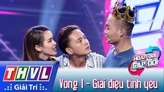 THVL | Hoán đổi Cặp đôi   Tập 4 | Vòng 1: Giai điệu Tình Yêu