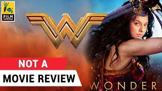 Wonder Woman | Not A Movie Review | Sucharita Tyagi