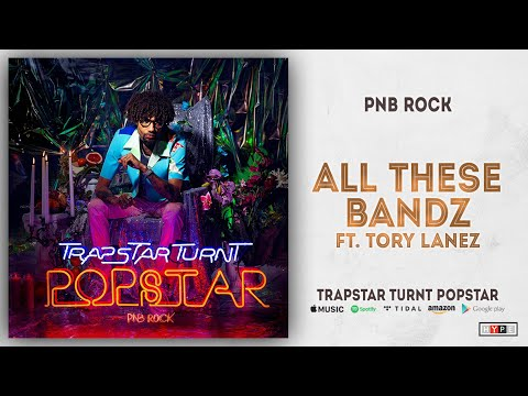 "PnB Rock – ""All These Bandz"" Ft. Tory Lanez"