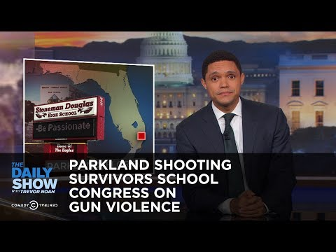 Parkland Shooting Survivors School Congress on Gun Violence: The Daily Show