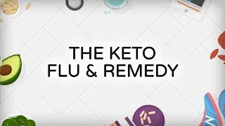 The Keto Flu & Remedy