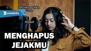 MENGHAPUS JEJAKMU ( NOAH ) - MICHELA THEA COVER