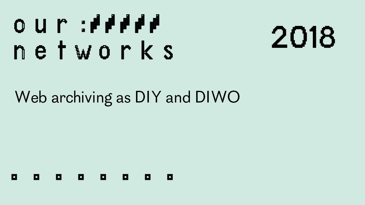 Video thumbnail for Web archiving as DIY and DIWO