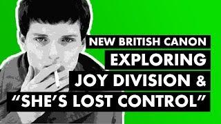 "Exploring Joy Division & ""She's Lost Control""  | New British Canon"