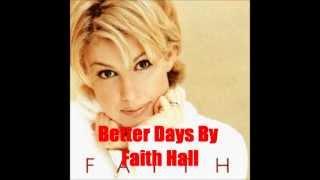 Better Days By Faith Hill *Lyrics in description*