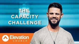 The Capacity Challenge | Pastor Steven Furtick