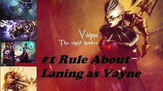 Laning as Vayne Episode 1: The basic idea to being a lane God