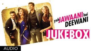 Jukebox 2 - Full Songs - Yeh Jawaani Hai Deewani