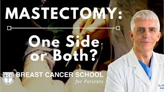 Bilateral Mastectomy: Your Choice. One Side or Both?