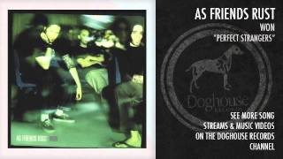 "As Friends Rust - ""Perfect Stranglers"""