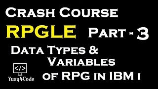 Crash Course RPGLE - Part 3 | Data types and Variables in IBM i (AS400) | yusy4code