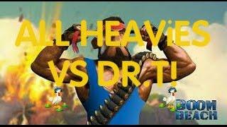 ALL HEAVIES VS DR. T! | Boom Beach | WILL IT WORK?!