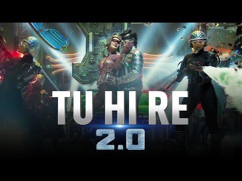 Download Tu Hi Re   2.0   Rajinikanth   Akshay Kumar   A.R. Rahman   S. Shankar HD Mp4 3GP Video and MP3