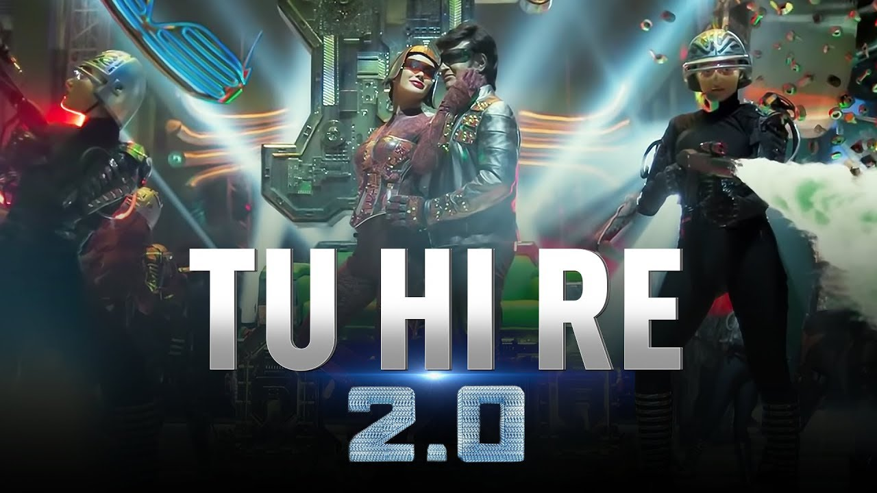 Tu Hi Re Video Song From 2.0 | Rajinikanth & Amy Jackson