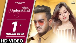 Understand (Full Song) Davinder Bhatti | New song 2019 | White Hill Music