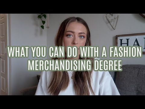 WHAT YOU CAN DO WITH A FASHION MERCHANDISING DEGREE + CAREER PATH OPTIONS