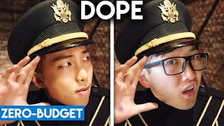 K POP WITH ZERO BUDGET! (BTS   'DOPE')