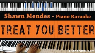 Shawn Mendes   Treat You Better   Piano Karaoke  Sing Along  Cover With Lyrics