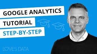 Google Analytics Tutorial 2021 –  Learn Google Analytics 4 (GA4) & Universal Analytics Step-By-Step