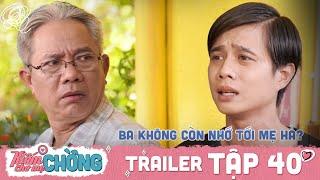 Kiếm Chồng Cho Mẹ Chồng | Trailer 40: Ông Chiến bị Bách Khoa phản đối kịch liệt chuyện đi bước nữa