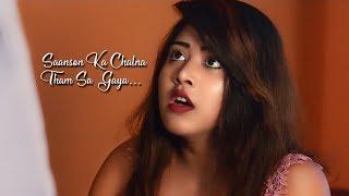 Saanson Ka Chalna Tham Sa Gaya | Bewafa Pyar | Heart
