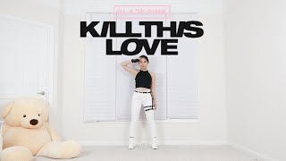 BLACKPINK   'Kill This Love'   Lisa Rhee Dance Cover