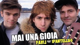 Favij ft. iPantellas - MAI UNA GIOIA - PARODIA ED SHEERAN SHAPE OF YOU