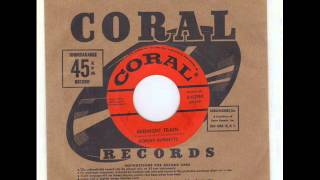 DORSEY & JOHNNY BURNETTE -  BLUES STAY AWAY FROM ME  -  MIDNIGHT TRAIN -  CORAL 9 62190