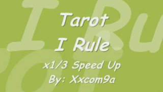 Tarot - I Rule (x1/3 Speed Up)