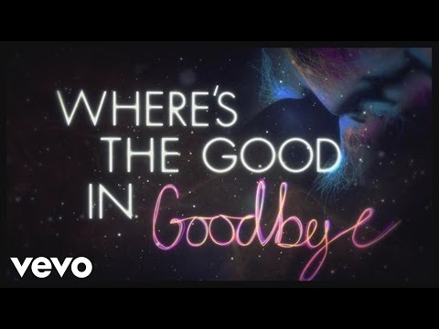 No Good in Goodbye Lyric Video
