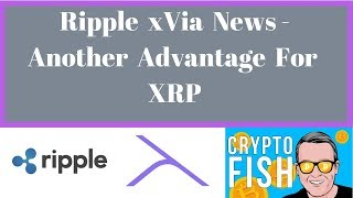 Ripple xVia News - Another Advantage For XRP