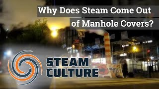 Why Does Steam Come Out of Manhole Covers? - Steam Culture