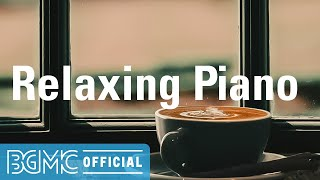 Relaxing Piano: Soothing & Calming Slow Piano Instrumental Music for Resting, Unwind, Chill at Home